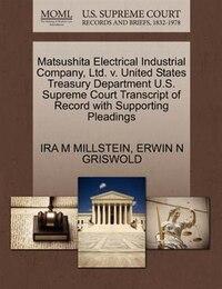 Matsushita Electrical Industrial Company, Ltd. V. United States Treasury Department U.s. Supreme…