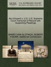 Alo (vincent) V. U.s. U.s. Supreme Court Transcript Of Record With Supporting Pleadings