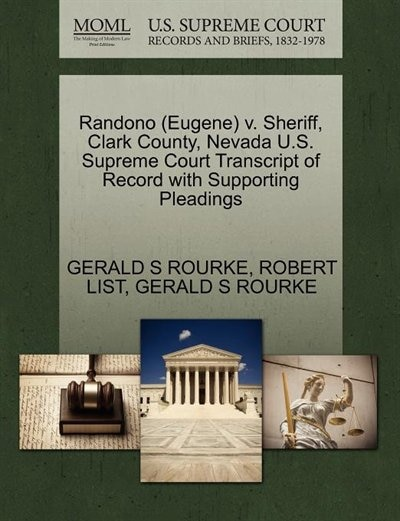 Randono (eugene) V. Sheriff, Clark County, Nevada U.s. Supreme Court Transcript Of Record With Supporting Pleadings by Gerald S Rourke