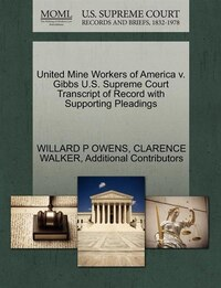 United Mine Workers Of America V. Gibbs U.s. Supreme Court Transcript Of Record With Supporting…