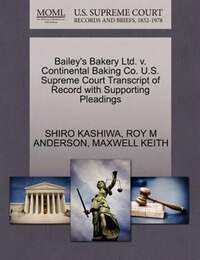 Bailey's Bakery Ltd. V. Continental Baking Co. U.s. Supreme Court Transcript Of Record With…