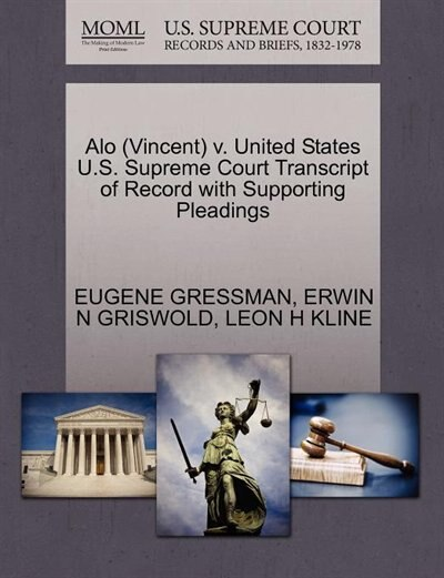Alo (vincent) V. United States U.s. Supreme Court Transcript Of Record With Supporting Pleadings by Eugene Gressman