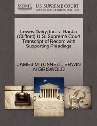 Lewes Dairy, Inc. V. Hardin (clifford) U.s. Supreme Court Transcript Of Record With Supporting…