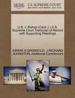 U.s. V. Bishop (cecil J.) U.s. Supreme Court Transcript Of Record With Supporting Pleadings