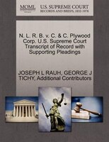 N. L. R. B. V. C. & C. Plywood Corp. U.s. Supreme Court Transcript Of Record With Supporting…