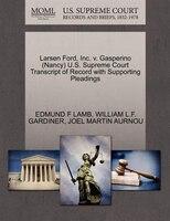 Larsen Ford, Inc. V. Gasperino (nancy) U.s. Supreme Court Transcript Of Record With Supporting…