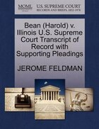 Bean (harold) V. Illinois U.s. Supreme Court Transcript Of Record With Supporting Pleadings
