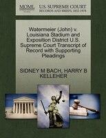 Watermeier (john) V. Louisiana Stadium And Exposition District U.s. Supreme Court Transcript Of…