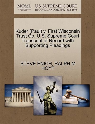 Kuder (paul) V. First Wisconsin Trust Co. U.s. Supreme Court Transcript Of Record With Supporting Pleadings by Steve Enich
