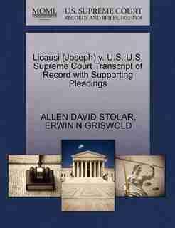 Licausi (joseph) V. U.s. U.s. Supreme Court Transcript Of Record With Supporting Pleadings by Allen David Stolar