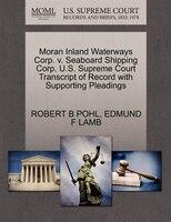 Moran Inland Waterways Corp. V. Seaboard Shipping Corp. U.s. Supreme Court Transcript Of Record…