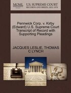 Pennwick Corp. V. Kirby (edward) U.s. Supreme Court Transcript Of Record With Supporting Pleadings