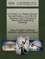 H K Porter, Inc, Disston Division-danville Works V. N L R B U.s. Supreme Court Transcript Of Record…