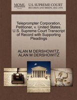 Teleprompter Corporation, Petitioner, V. United States. U.s. Supreme Court Transcript Of Record…