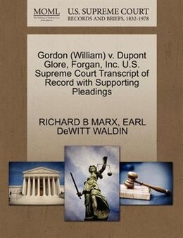 Book Gordon (william) V. Dupont Glore, Forgan, Inc. U.s. Supreme Court Transcript Of Record With… by Richard B Marx