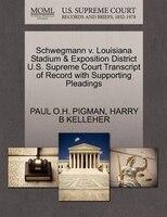 Schwegmann V. Louisiana Stadium & Exposition District U.s. Supreme Court Transcript Of Record With…