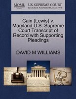 Cain (lewis) V. Maryland U.s. Supreme Court Transcript Of Record With Supporting Pleadings