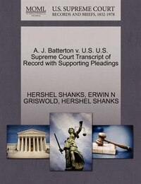 A. J. Batterton V. U.s. U.s. Supreme Court Transcript Of Record With Supporting Pleadings