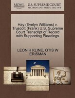 Hay (evelyn Williams) V. Truscott (frank) U.s. Supreme Court Transcript Of Record With Supporting…