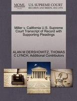 Miller V. California U.s. Supreme Court Transcript Of Record With Supporting Pleadings
