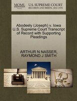 Abodeely (joseph) V. Iowa U.s. Supreme Court Transcript Of Record With Supporting Pleadings