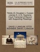 Tibbits (g. Douglas) V. Cussen (james E.) U.s. Supreme Court Transcript Of Record With Supporting…