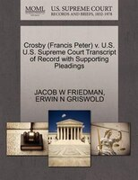 Crosby (francis Peter) V. U.s. U.s. Supreme Court Transcript Of Record With Supporting Pleadings