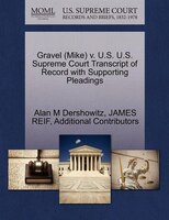 Gravel (mike) V. U.s. U.s. Supreme Court Transcript Of Record With Supporting Pleadings