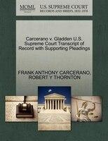 Carcerano V. Gladden U.s. Supreme Court Transcript Of Record With Supporting Pleadings