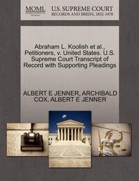 Abraham L. Koolish Et Al., Petitioners, V. United States. U.s. Supreme Court Transcript Of Record…