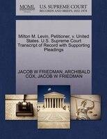 Milton M. Levin, Petitioner, V. United States. U.s. Supreme Court Transcript Of Record With…