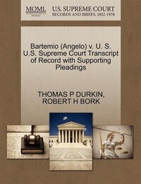 Bartemio (angelo) V. U. S. U.s. Supreme Court Transcript Of Record With Supporting Pleadings