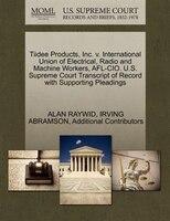 Tiidee Products, Inc. V. International Union Of Electrical, Radio And Machine Workers, Afl-cio. U.s…