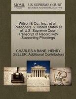 Wilson & Co., Inc., Et Al., Petitioners, V. United States Et Al. U.s. Supreme Court Transcript Of…