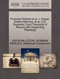 Frohman Holland Et Al. V. Hogan, District Attorney, Et Al. U.s. Supreme Court Transcript Of Record…