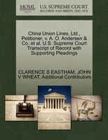 China Union Lines, Ltd., Petitioner, V. A. O. Andersen & Co. Et Al. U.s. Supreme Court Transcript…