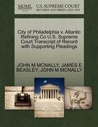 City Of Philadelphia V. Atlantic Refining Co U.s. Supreme Court Transcript Of Record With…