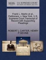 Frank L. Martin Et Al., Petitioners, V. New York. U.s. Supreme Court Transcript Of Record With…
