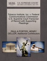 Tobacco Institute, Inc. V. Federal Communications Commission U.s. Supreme Court Transcript Of…