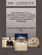 Lake Transport, Inc. V. Railroad Commission Of Texas U.s. Supreme Court Transcript Of Record With…