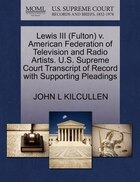 Lewis Iii (fulton) V. American Federation Of Television And Radio Artists. U.s. Supreme Court…