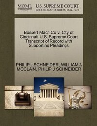 Bossert Mach Co V. City Of Cincinnati U.s. Supreme Court Transcript Of Record With Supporting…