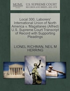 Local 300, Laborers' International Union Of North America V. Magallanes (alfred) U.s. Supreme Court…
