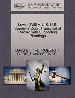 Book Lewis (will) V. U.s. U.s. Supreme Court Transcript Of Record With Supporting Pleadings by David B Finkel