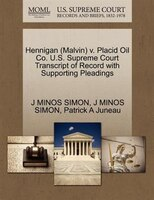Hennigan (malvin) V. Placid Oil Co. U.s. Supreme Court Transcript Of Record With Supporting…
