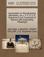Association On Broadcasting Standards, Inc V. F C C U.s. Supreme Court Transcript Of Record With…