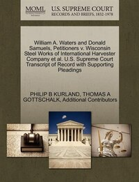 William A. Waters And Donald Samuels, Petitioners V. Wisconsin Steel Works Of International…