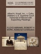 Alfred A. Knopf, Inc., V. Colby (william) U.s. Supreme Court Transcript Of Record With Supporting…