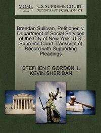 Brendan Sullivan, Petitioner, V. Department Of Social Services Of The City Of New York. U.s…
