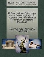 28 East Jackson Enterprises, Inc. V. Cullerton (p.j.) U.s. Supreme Court Transcript Of Record With…